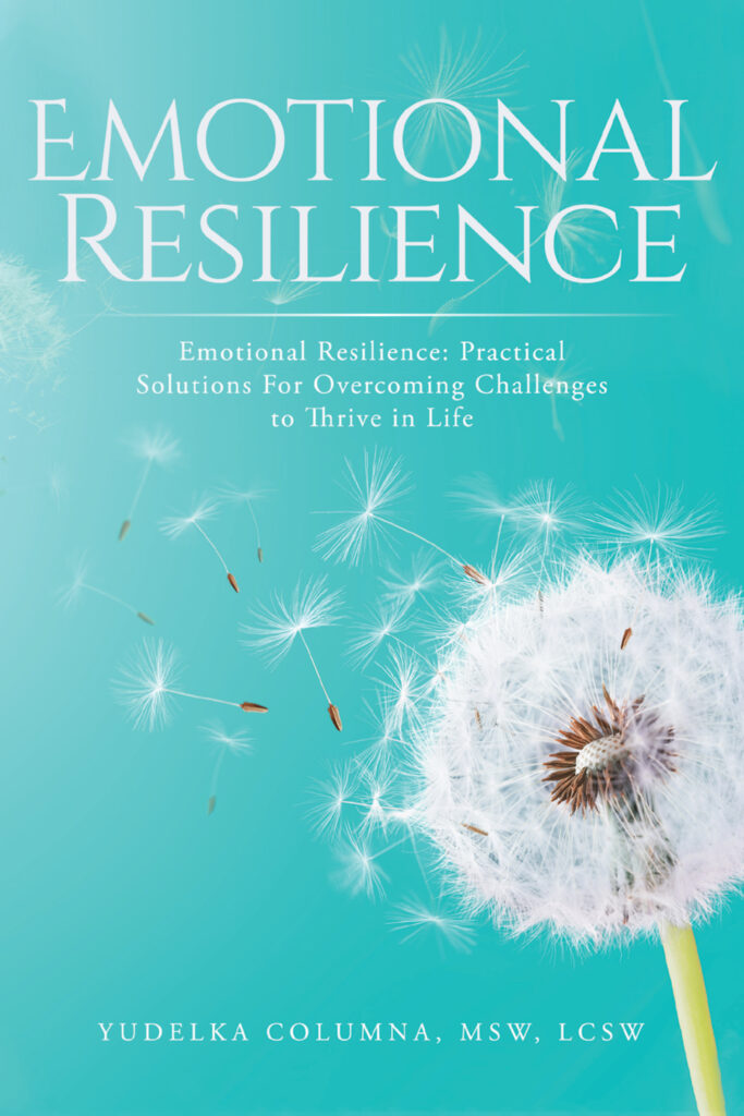 EMOTIONAL RESILIENCE: Practical Solutions For Overcoming Challenges to Thrive in Life